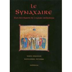 Le Synaxaire. Vie des saints de l'Eglise orthodoxe. Tome 1.