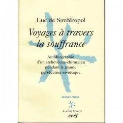 Voyages à travers la souffrance. Luc de Simféropol