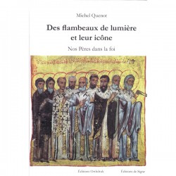 Des flambeaux de lumière et leur icône. Père Michel Quenot.