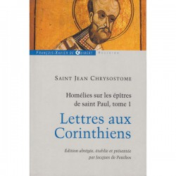 St Jean Chrysostome Homélies sur les épîtres de Saint Paul. Tome 1