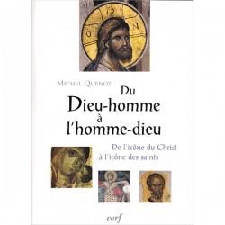 Du Dieu-homme à l'homme-dieu. Michel Quenot.