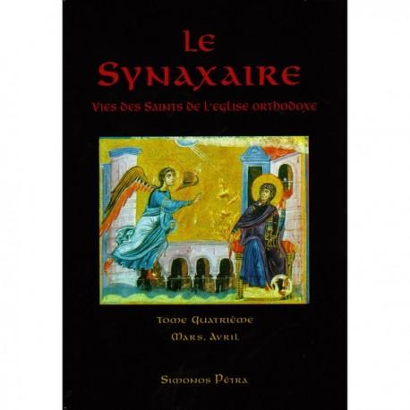 Le Synaxaire. Vie des saints de l'Eglise orthodoxe. Tome 4.