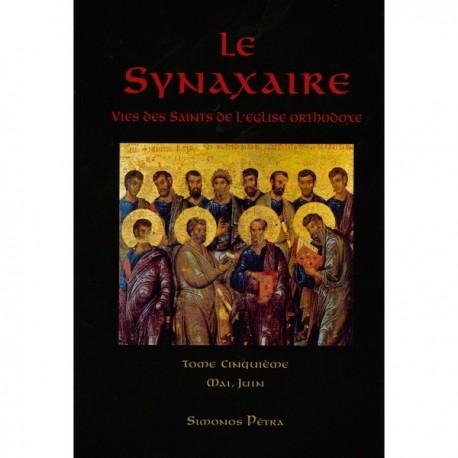 Le Synaxaire. Vie des saints de l'Eglise orthodoxe. Tome 5.