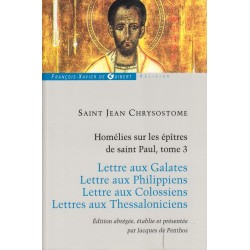 Saint Jean Chrysostome. Homélies sur les épîtres de Saint Paul, tome 3