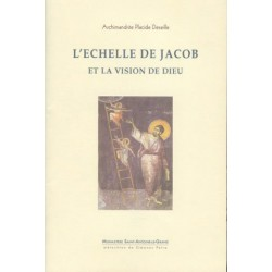 L'Echelle de Jacob et la vision de Dieu. Archimandrite Placide DESEILLE.
