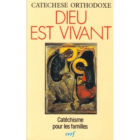 Dieu est vivant. Catéchèse orthodoxe.