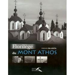 Florilège du Mont Athos. Fabian Da Costa.