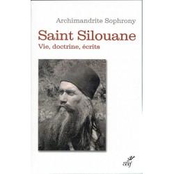 Saint Silouane. Vie, doctrine, écrits
