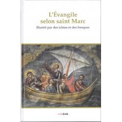 L'Evangile selon Saint Marc. Illustré par des icônes et des fresques