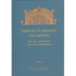 L'Evergetinos. Paroles et exemples des Anciens. Recueil ascétique de Paul Evergetinos. Tome 1