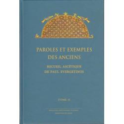 L'Evergetinos. Paroles et exemples des Anciens. Recueil ascétique de Paul Evergetinos. Tome 2