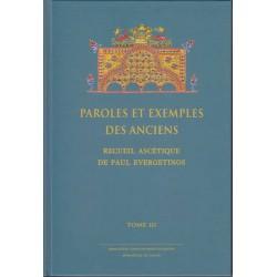 L'Evergetinos. Paroles et exemples des Anciens. Recueil ascétique de Paul Evergetinos. Tome 3