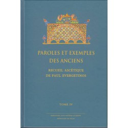L'Evergetinos. Paroles et exemples des Anciens. Recueil ascétique de Paul Evergetinos. Tome 4