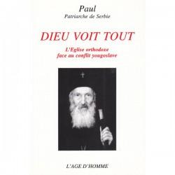 Dieu voit tout. Mgr PAUL Patriarche de Serbie