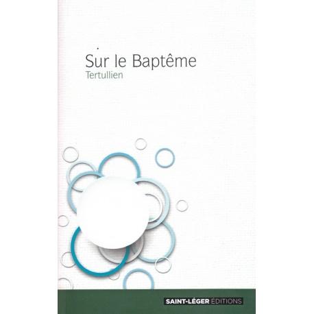 Sur le Baptême. Tertullien