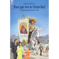 Pour que vive le Christ Roi ! Le bienheureux José del Rio
