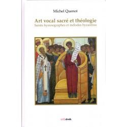 Art vocal sacré et théologie. Saints hymnographes et mélodes byzantins