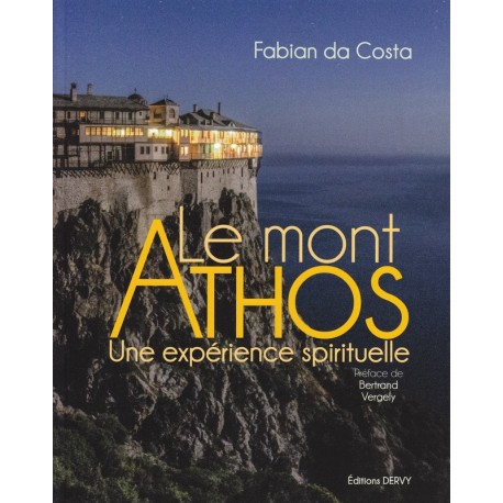 Le mont Athos. Une expérience spirituelle