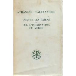 Contre les païens - Sur l'incarnation du verbe - Athanase d'Alexandrie