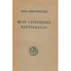 Huit catéchèses baptismales - Jean Chrysostome