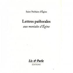 Lettres pastorales aux moniales d'Egine. Saint Nectaire d'Egine