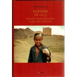 Inch'Allah. Mémoires d'un humanitaire au pays des Yéménites