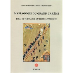 Mystagogie du grand carême - Essai de théologie du temps liturgique - Broché