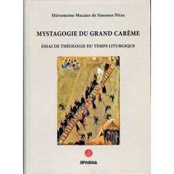 Mystagogie du grand carême - Essai de théologie du temps liturgique