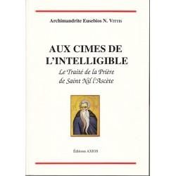 Aux cimes de l'intelligible. Le traité de la prière de Saint Nil l'Ascète