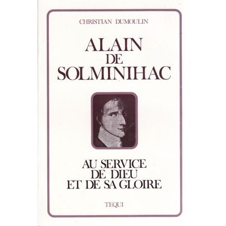 Alain de Solminihac. Au service de Dieu et de sa gloire