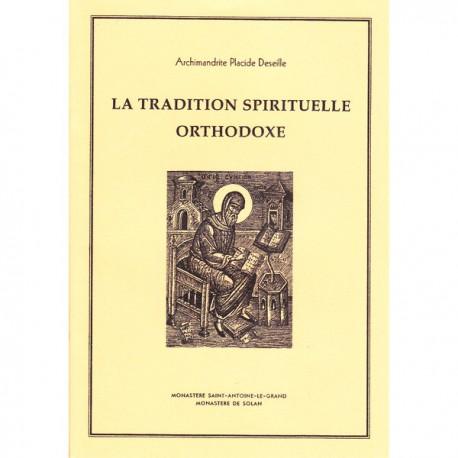 La tradition spirituelle orthodoxe. Archimandrite Placide Deseille.