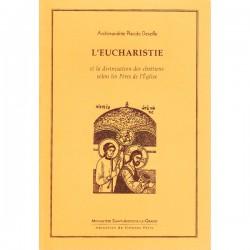 L'Eucharistie et la divinisation des chrétiens selon les Pères de l'Eglise.