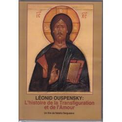 DVD Léonide Ouspensky : L'histoire de la Transfiguration et de l'Amour