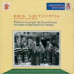 La Divine Liturgie. Chants des moines de Simonos-Pétra
