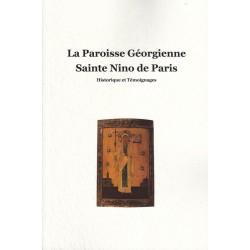 La paroisse Géorgienne Sainte Nino de Paris. Historique et Témoignages