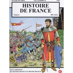 Histoire de France Tome 6. 987 - 1214. Les Capétiens