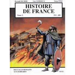 Histoire de France Tome 3 212-481. Des Gallo-Romains aux Barbares