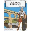Histoire de France Tome 2 60 Av. J.C. - 212. Des Gaulois aux Gallo-Romains