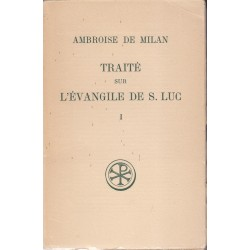 Ambroise de Milan. Traité sur l'évangile de Saint Luc