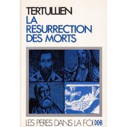 Tertullien. La résurrection des morts