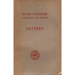 Lettres. Ignace d'Antioche, Polycarpe de Smyrne