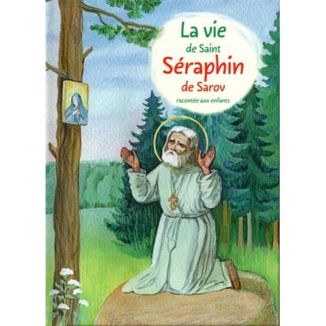 La vie de Saint Séraphin de Sarov racontée aux enfants