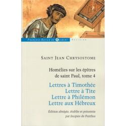 Saint Jean Chrysostome. Homélies sur les épîtres de Saint Paul, tome 4