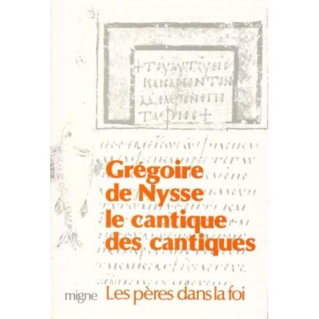 Le Cantique des cantiques. Grégoire de Nysse.