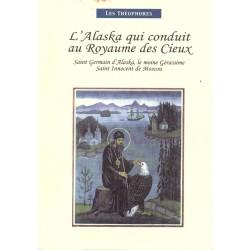 L'Alaska qui conduit au Royaume des Cieux. Saint Germain d'Alaska, le moine Gérassime, Saint innocent de Moscou