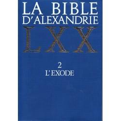 La bible d'Alexandrie LXX. 2 L'Exode