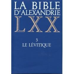 La bible d'Alexandrie LXX. 3 Le Lévitique
