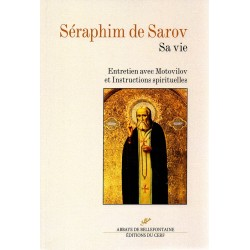Séraphim de Sarov. Sa vie. Entretien avec motovilov et instructions spirituelles