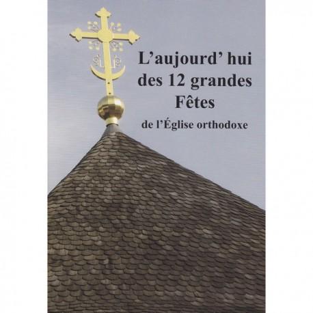 L'aujourd'hui des 12 grandes Fêtes de l'Eglise orthodoxe.