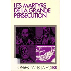Les martyrs de la grande persécution